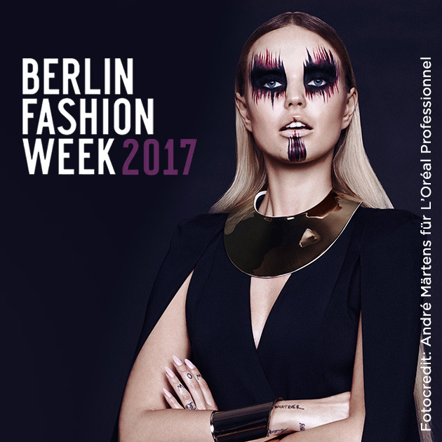 Berlin Fashion Week 2017 (© Fotocredit: André Märtens für L'Oréal Professionn)