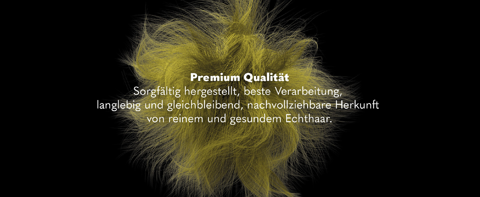 Premium Qualität (© Great Lengths)