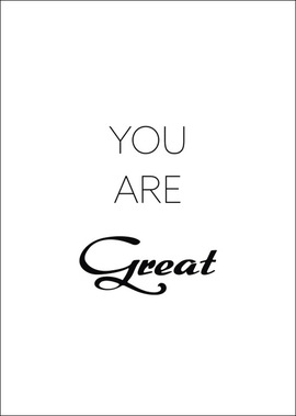 Poster: YOU ARE GREAT:  (© Great Lengths)